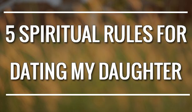 Rules for dating my daughter picture