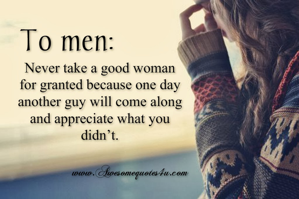 Women Quotes Men Take For Granted. QuotesGram