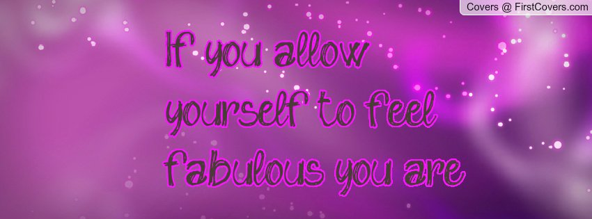 You Are Fabulous Quotes. QuotesGram