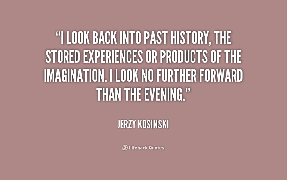 When I Look Back Quotes: Looking Back At The Past Quotes. QuotesGram