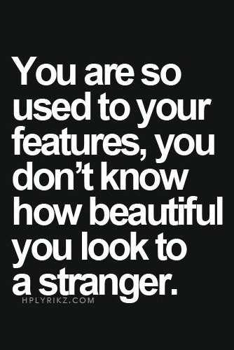 so beautiful you look quotes  quotesgram