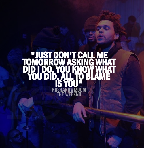 Quotes About Breaking Up Drake The Weeknd Sad Quotes....