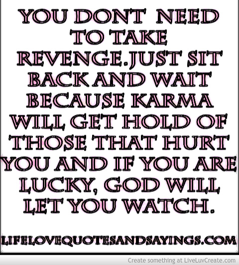 Karma Will Get You Quotes. QuotesGram