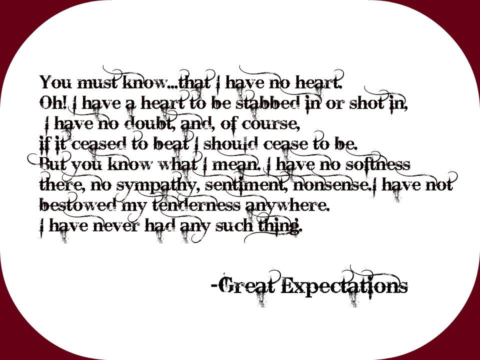 quotes from great expectations Key quotations from key characters in the novel: pip as a child and a gentleman estella miss havisham joe and pip jaggers magwitch etc.