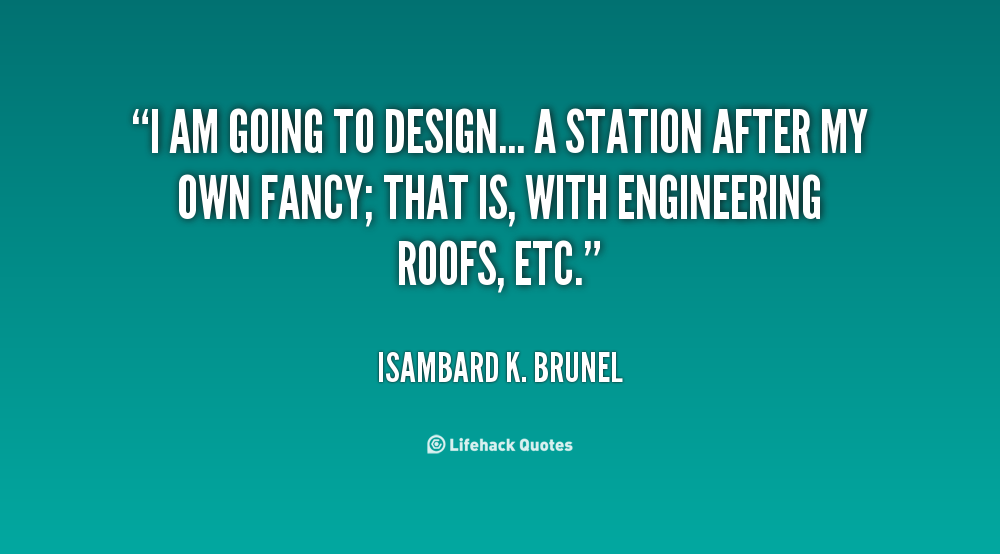 I Am The Law Movie Quote: Isambard K. Brunel Quotes. QuotesGram