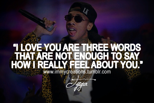 Tyga Quotes About Love. QuotesGram
