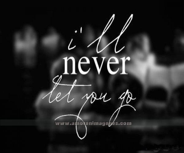 Fraces De Amor En Ingles: Ill Never Let You Go Quotes. QuotesGram