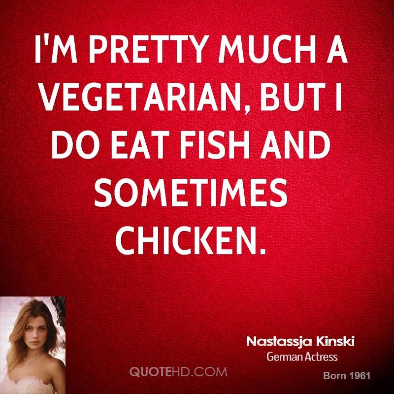Vegetarian quotes quotesgram for Do vegetarians eat fish