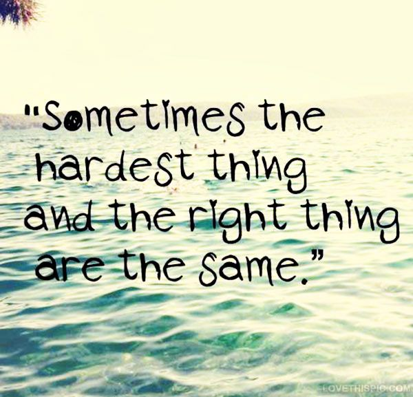 Sometimes The Hardest Things In Life Quotes: Quotes About Change Being Hard. QuotesGram