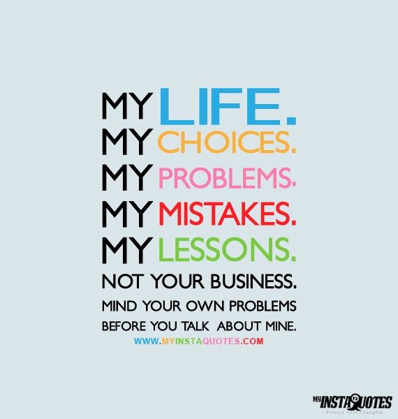 People Should Mind Their Own Business Quotes: Minding My Own Business Quotes. QuotesGram