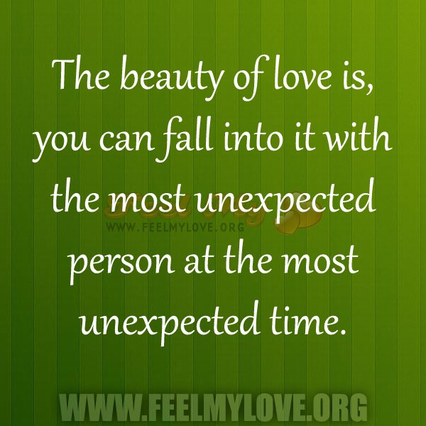Love Finds You Quote: Quotes About Falling In Love Unexpectedly. QuotesGram