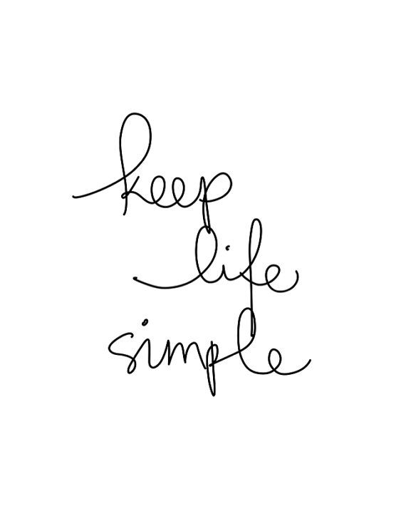 Quotes About Keeping Life Simple Quotesgram