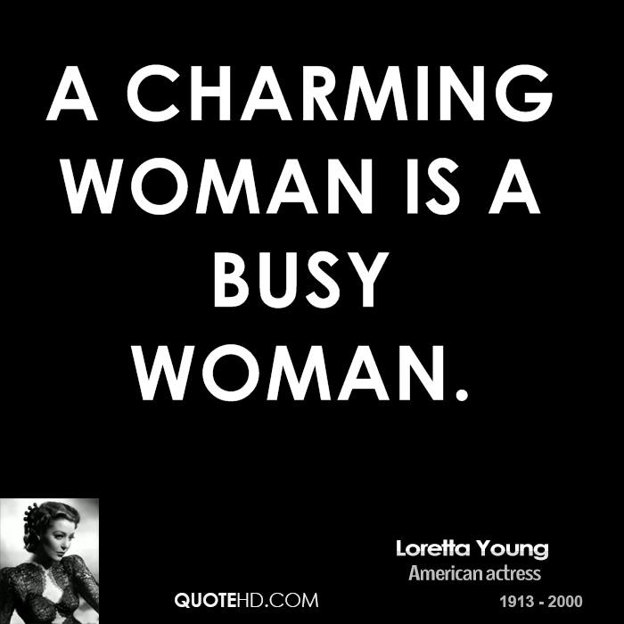 Busy Friends Funny Quotes: Loretta Young Quotes. QuotesGram