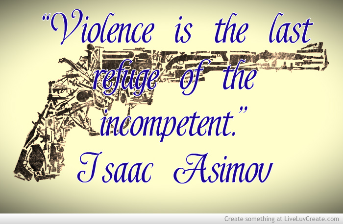 violence is the last refuge of the incompetent essay writer