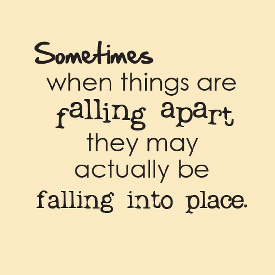 Sometimes Things Have To Fall Apart Quote: Sometimes Things Fall Apart Quotes. QuotesGram