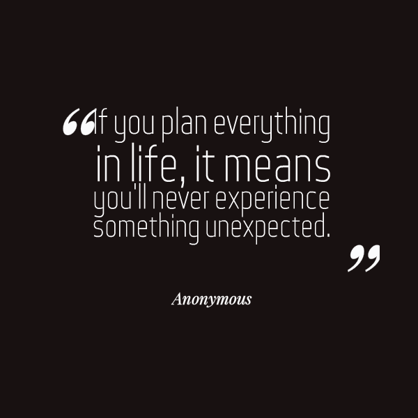 When Things Happen Unexpectedly Quotes: Something Unexpected Quotes. QuotesGram