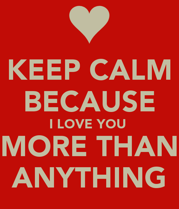Quotes I Love You More Than : Quotes About I Love You More Than Anything. QuotesGram
