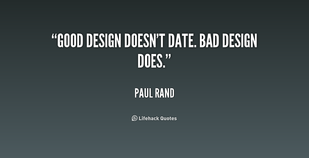 Good design doesn't date | Picture Quotes