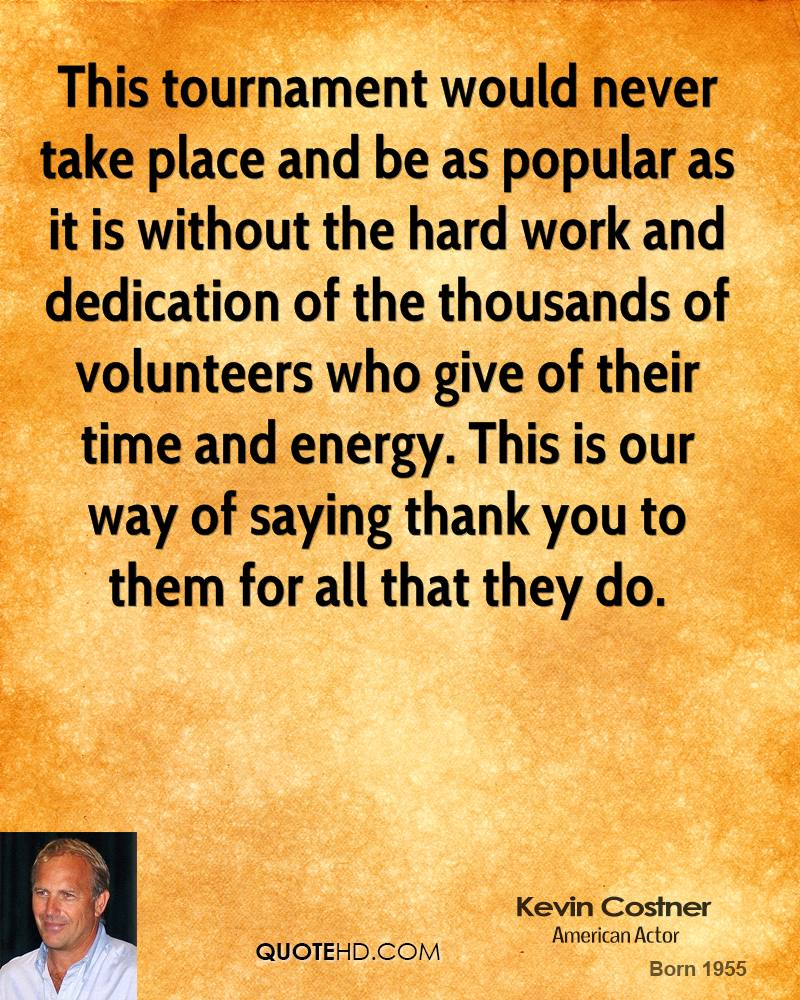 Thank You Quotes For Hard Work And Dedication: Kevin Costner Love Quotes. QuotesGram