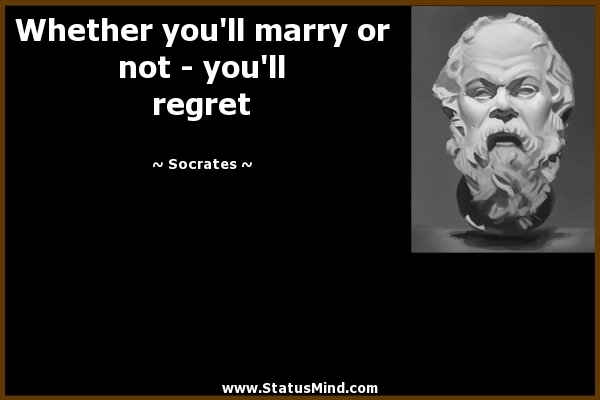 About marriage in quotes regrets 50 Heart