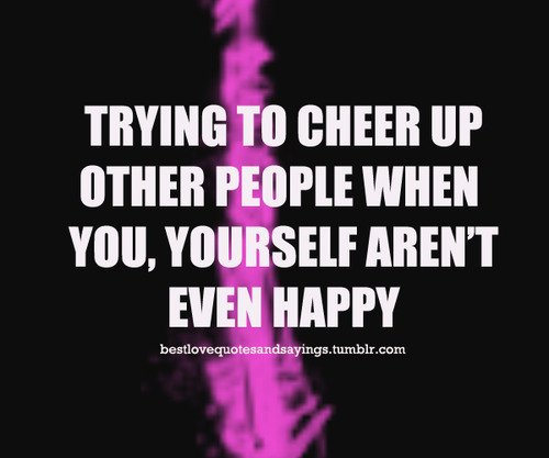 Funny Quotes To Cheer Someone Up. QuotesGram Quotes To Cheer Someone Up