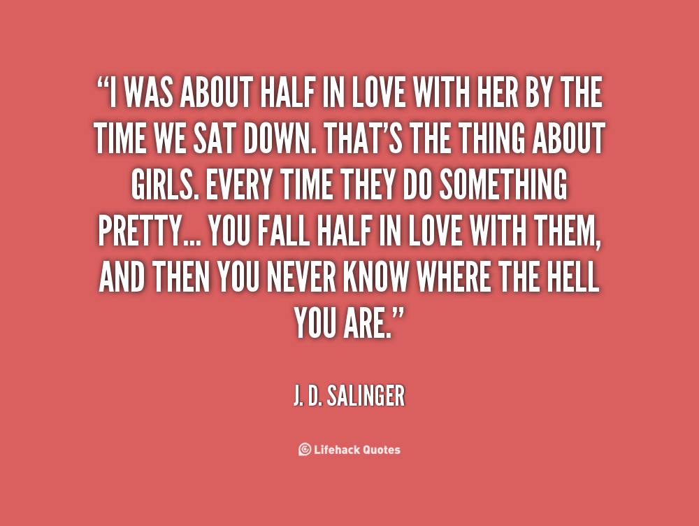 Love Quotes 150 Quotes About Love: J. D. Salinger Quotes. QuotesGram