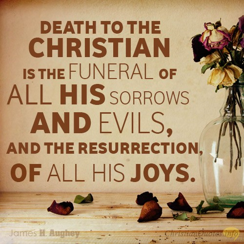 Christian Funeral Bible Quotes: Deathbed Quotes Of Christians. QuotesGram
