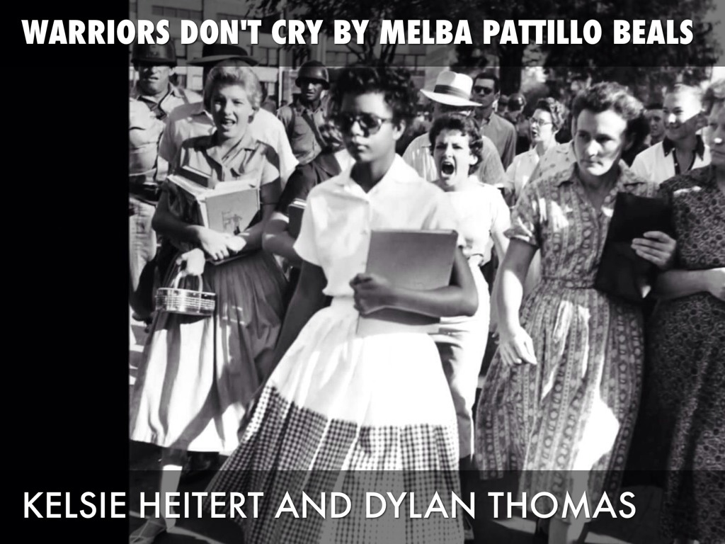 the life and struggles of melba pattillo beal in warriors dont cry In her novel, warriors don't cry, a story about her teenage years, melba pattillo beals depicts how her life was changed when she was chosen to be one of nine students to integrate central high in little rock, arkansas in 1957 she, along with eight others, became known as the little rock nine.