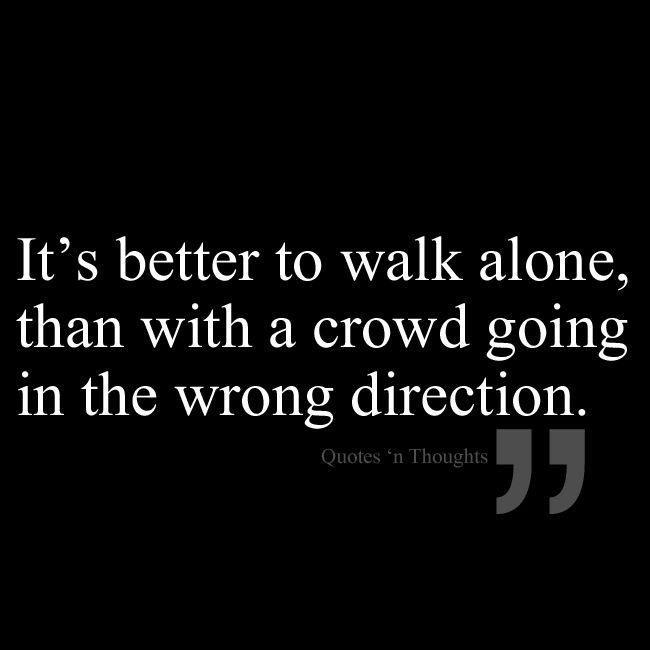 Better Off Alone Sad Quote: I Walk Alone Quotes. QuotesGram