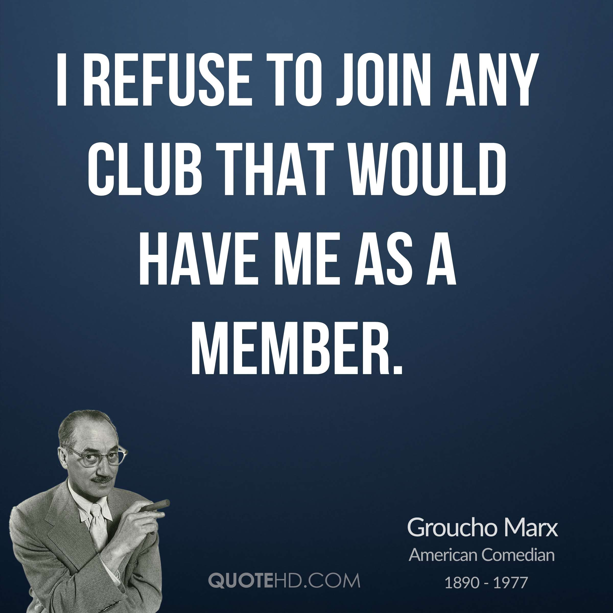 Funny Groucho Marx Quotes: Groucho Marx Quotes Club Membership. QuotesGram