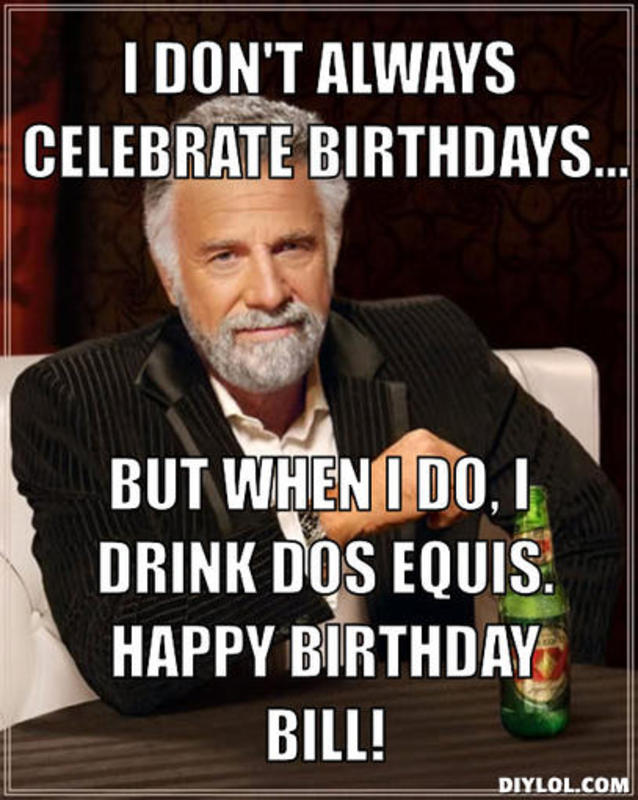 Agree Happy birthday dos equis meme something also