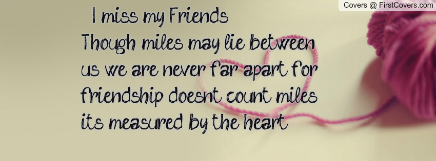 Quotes About Missing My Friends. QuotesGram