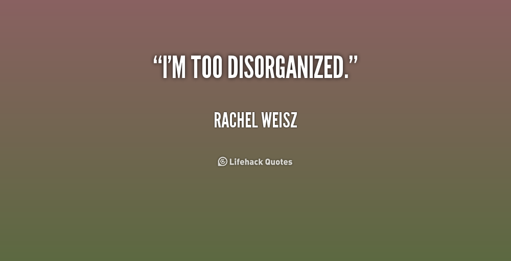 Disorganized Quotes. QuotesGram