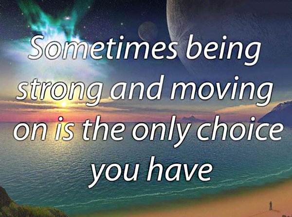 Quotes of being strong and moving on