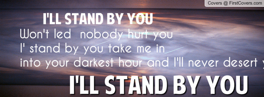 Ill Stand By You Quotes. QuotesGram