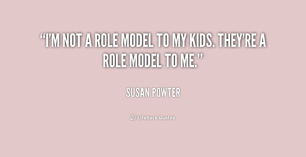 Be A Role Model Quotes. QuotesGram Role Model Quotes