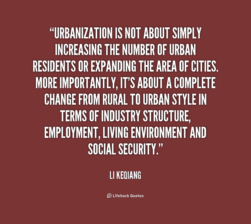 industrialization and urbanization relationship quotes