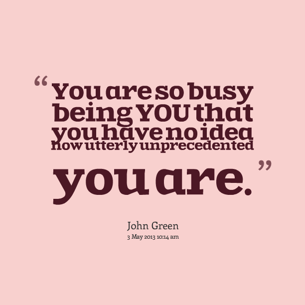 Inspirational Quotes About Being: Inspirational Quotes About Being Busy. QuotesGram