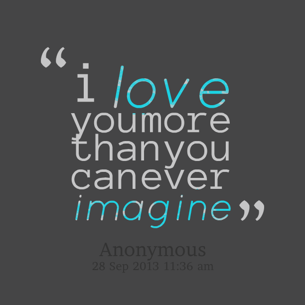 I Love You More Than Quotes: Love You More Than Quotes. QuotesGram