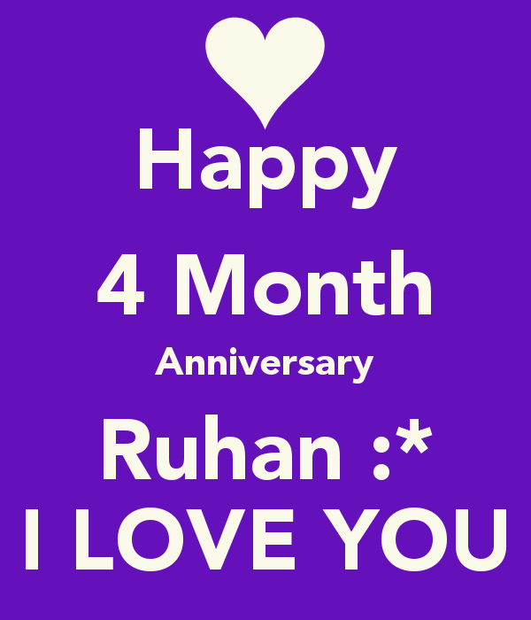 Happy One Month Anniversary Quotes: 4 Months Happy Anniversary Quotes. QuotesGram