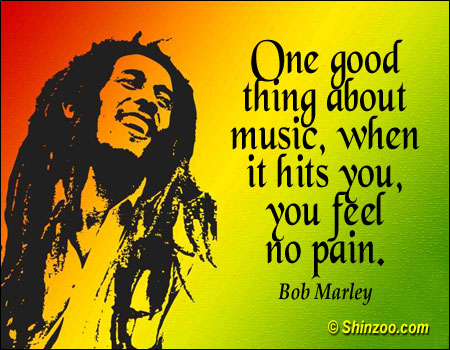"""A portrait of Bob Marley on a red, yellow, and green gradient background with the quote """"One good thing about music, when it hits you, you feel no pain."""""""