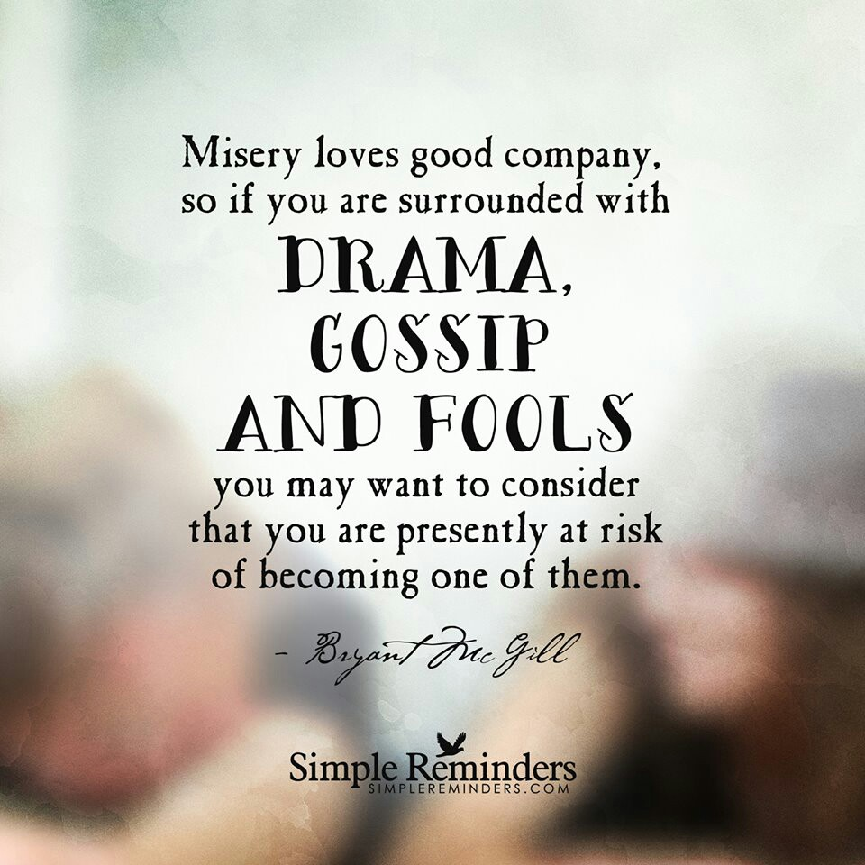 Misery Loves Company Quotes: Quotes About Gossip And Drama. QuotesGram