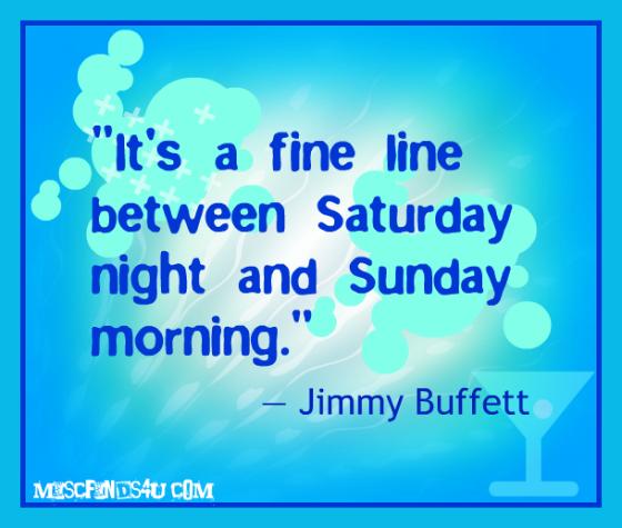 Saturday Night Quotes And Images: Saturday Drinking Quotes. QuotesGram