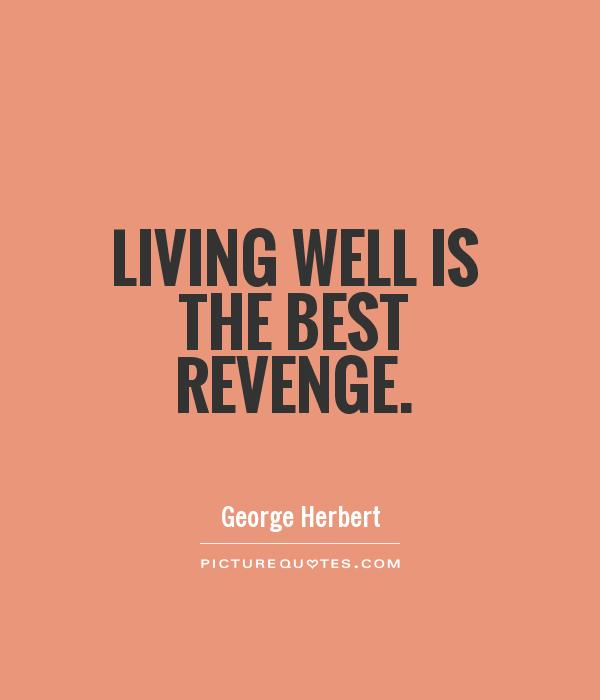 Success Is The Greatest Revenge Quote: Be Well Quotes And Sayings. QuotesGram