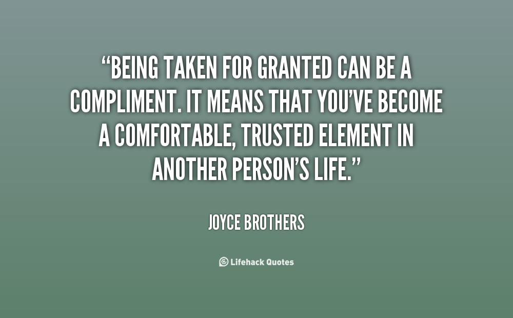 Taken For Granted Love Quotes. QuotesGram