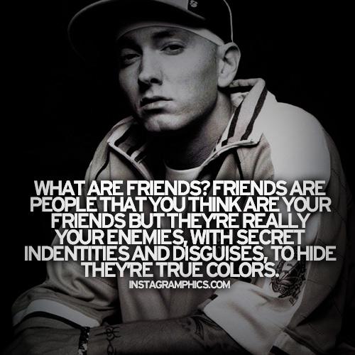 Quotes Eminem: Eminem Quotes Friendship. QuotesGram