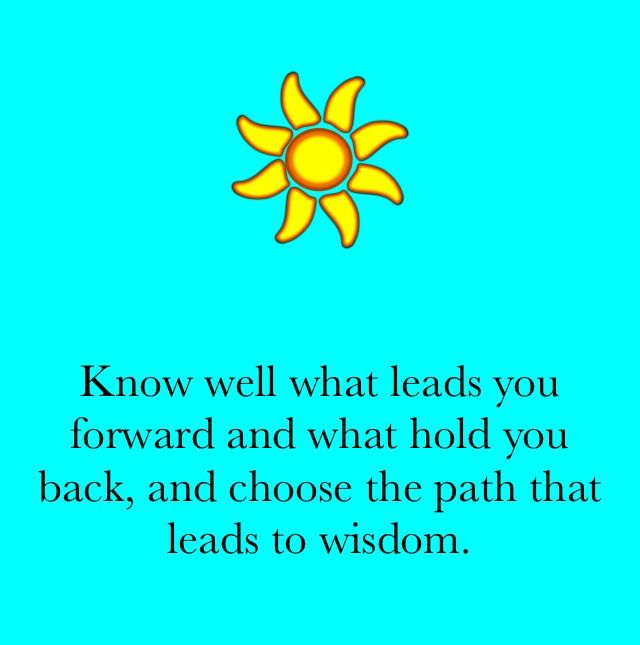 choosing the right path in life Yet, knowing we are on the right path is not nearly as hard as we think you know you are on the right path when you are not put in a position to betray yourself - caroline myss.