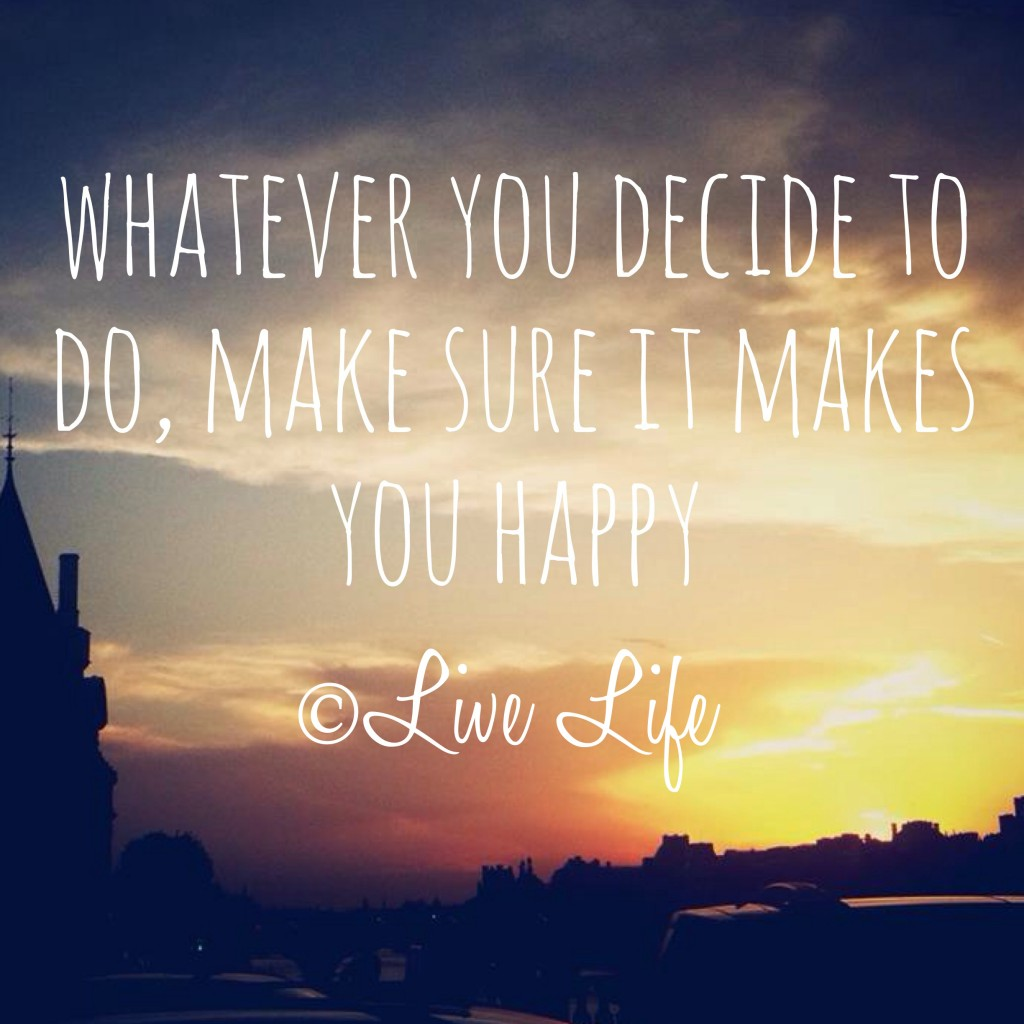 Whatever Makes You Happy Quotes. QuotesGram