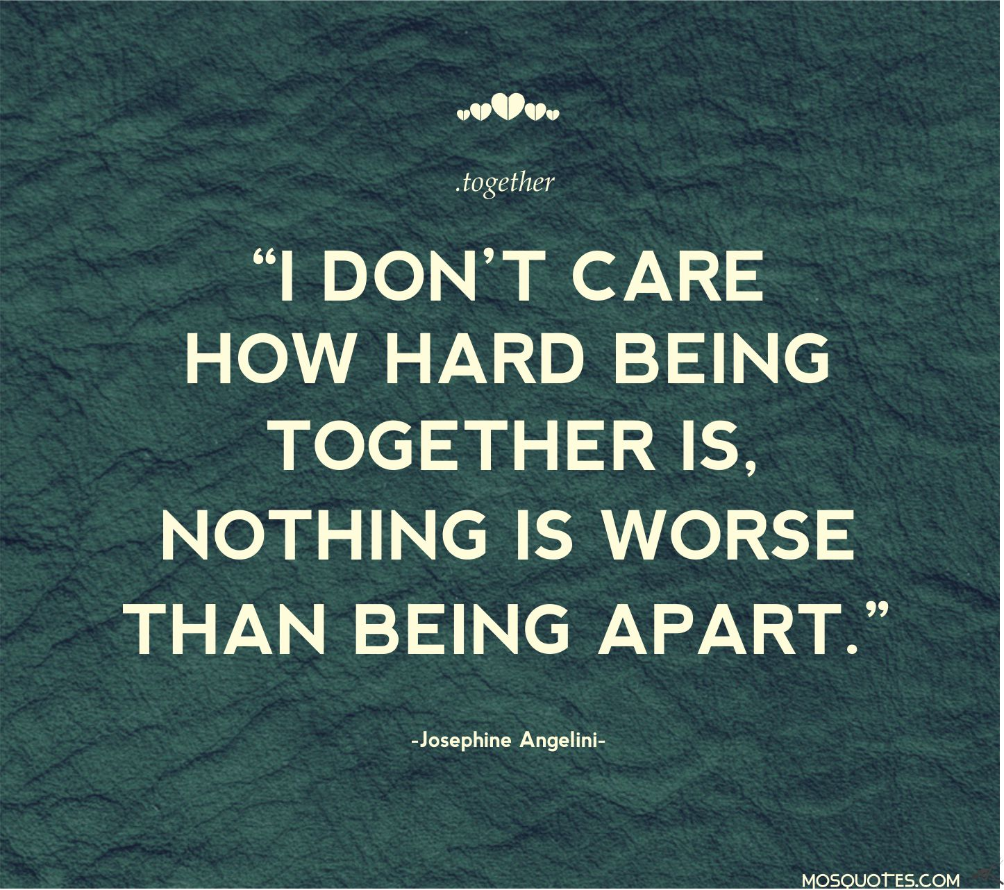 Apart Definition: Dont Want Us Together Quotes. QuotesGram