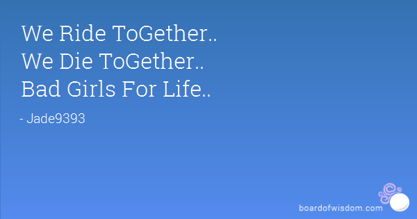 Ride Or Die Together Quotes. QuotesGram